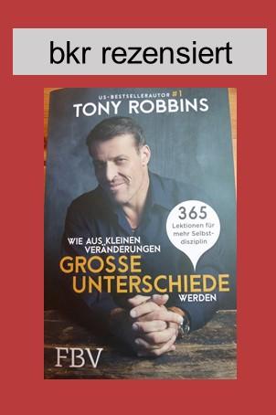Rezension Tony Robbins - Wie aus kleinen Veränderungen große Unterschiede werden